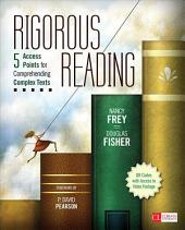 Rigorous Reading: 5 Access Points for Comprehending Complex Texts