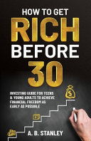 How to Get Rich Before 30