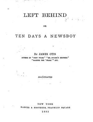 Left Behind  Or  Ten Days a Newsboy PDF