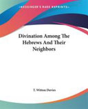 Divination Among the Hebrews and Their Neighbors