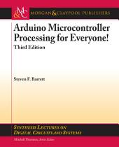 Arduino Microcontroller Processing for Everyone!: Third Edition, Edition 3
