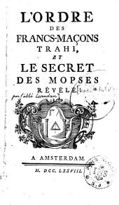 L'ordre des francs-maçons trahi, et le secret des Mopses révélé