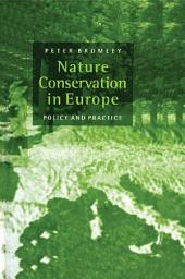 Nature Conservation in Europe: Policy and Practice