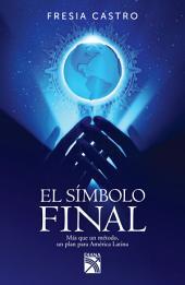 El símbolo final: Más que un método, un plan para América Latina