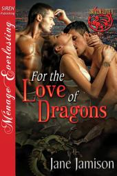 For the Love of Dragons [Dragon Love 1]