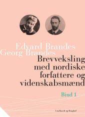 Brevveksling med nordiske forfattere og videnskabsmænd (bind 1)