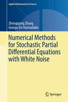 Numerical Methods for Stochastic Partial Differential Equations with White Noise PDF