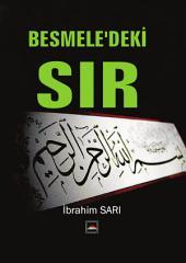"""BESMELE'DEKI SIR: """"Bismillah"""" öyle bir Zât'ın ismidir ki; Allah ile, Allah'ın adı ile başlamak. """"Allah"""" ism-i azamdır. """"Celâl"""" sıfatıyla tecelli eder, """"Rahman""""dır ve """"Rahim"""" ismi """"Cemâl"""" sıfatıdır."""
