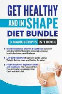Get Healthy and in Shape Diet Bundle - 3 Manuscripts in 1 Book