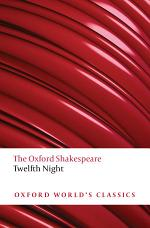 The Oxford Shakespeare: Twelfth Night, Or What You Will