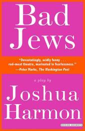 Bad Jews: A Play