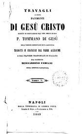 Travagli o sieno patimenti di Gesù Cristo scritti in portoghese dal ven.servo di Dio p. Tommaso di Gesù: 1