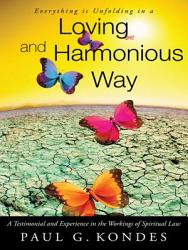 Everything Is Unfolding In A Loving And Harmonious Way Book PDF
