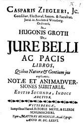 In Hugonis Grotii de iure belli et pacis libros , quibus Naturae & Gentium ius explicavit, notae et animadversiones subitariae