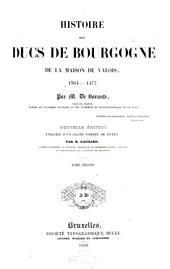 Histoire des ducs de Bourgogne de la maison de Valois, 1364-1477: Volume2