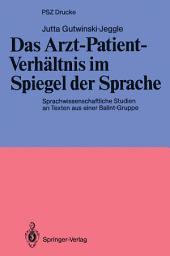 Das Arzt-Patient-Verhältnis im Spiegel der Sprache: Sprachwissenschaftliche Studien an Texten aus einer Balint-Gruppe