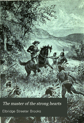 The Master of the Strong Hearts: A Story of Custer's Last Rally