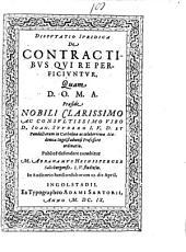 Dispvtatio Ivridica De Contractibvs Qvi Re Perficivntvr