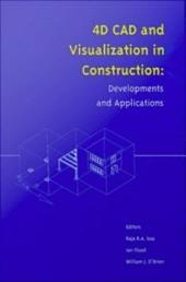 4D CAD and Visualization in Construction: Developments and Applications