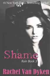 Shame: (Ruin #3)