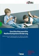 Geschlechtersensible Medienkompetenzf  rderung PDF
