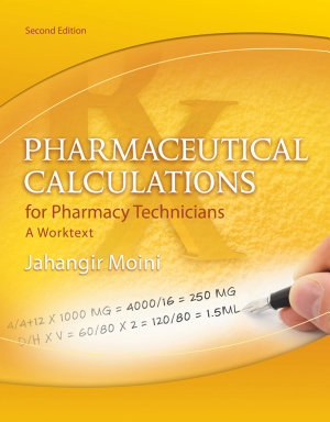 Pharmaceutical Calculations for Pharmacy Technicians  A Worktext