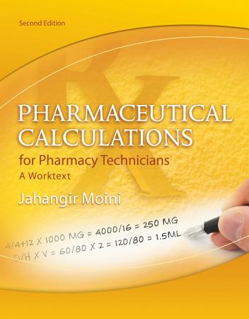 Pharmaceutical Calculations for Pharmacy Technicians  A Worktext PDF