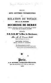 Suite aux lettres vendéennes ou Relation du voyage de S.A.R. Madame duchesse de Berry dans la Touraine, l'Anjou, la Bretagne, la Vendée et le midi de la France, en 1828: dédiée à S.A.R. Mgr le duc de Bordeaux, Volume3