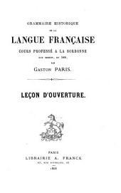 Grammaire historique de la langue française cours professé a la Sorbonne rue Gerson en 1868: leçon d'ouverture