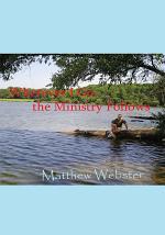 Wherever I Go the Ministry Follows