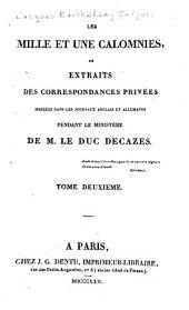 Les mille et une calomnies: ou, Extraits des correspondances privées insérées dans les journaux anglais et allemands pendant le ministère de m. le duc Decazes