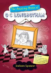 The Amazing Brain of O C Longbotham