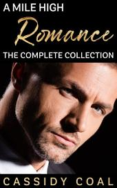 A Mile High Romance: The Complete Collection