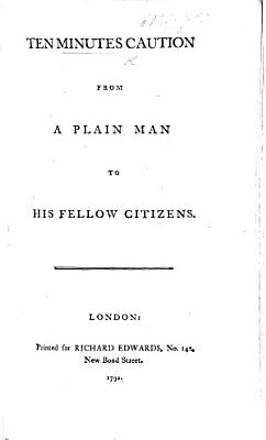 Ten minutes  caution from a plain man to his fellow citizens against the Levellers PDF