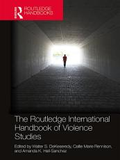 The Routledge International Handbook of Violence Studies PDF