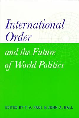 International Order and the Future of World Politics PDF