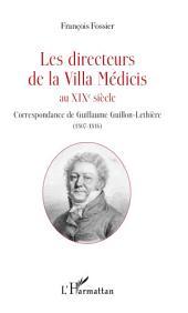 Les directeurs de la Villa Médicis au XIXe siècle: Correspondance de Guillaume Guillon-Lethière (1807-1816)