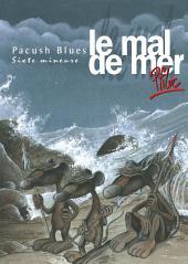 Pacush Blues T06: Cixte mineur - Le mal de mer