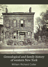 Genealogical and Family History of Western New York: A Record of the Achievements of Her People in the Making of a Commonwealth and the Building of a Nation, Volume 1