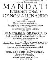 Dissertatio Inauguralis Juridica exhibens delineationem Mandati Jurisdictionalis De Non Alienando
