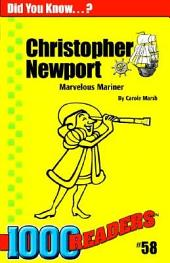 Christopher Newport: Marvelous Mariner