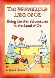 THE MARVELLOUS LAND OF OZ   Book 2 of Dorothy s Adventures in the Land of Oz PDF