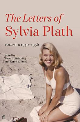 Letters of Sylvia Plath Volume I PDF