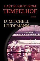 Last Flight from Tempelhof
