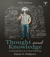 Thought and Knowledge: An Introduction to Critical Thinking, Edition 5