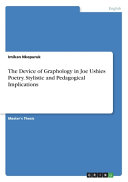 The Device of Graphology in Joe Ushies Poetry  Stylistic and Pedagogical Implications PDF