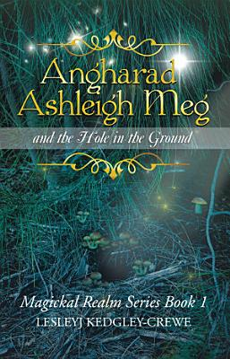 Angharad Ashleigh Meg and the Hole in the Ground