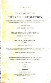 History of the Wars of the French Revolution: From the Breaking Out of the War in 1792 to the Restoration of a General Peace in 1815 ; Comprehending the Civil History of Great Britain and France During that Period, Volume 1