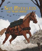 Sgt. Reckless the War Horse: Korean War Hero