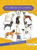 Dog Breeds Pet Fashion Illustration Encyclopedia: Volume 4 Hound Breeds